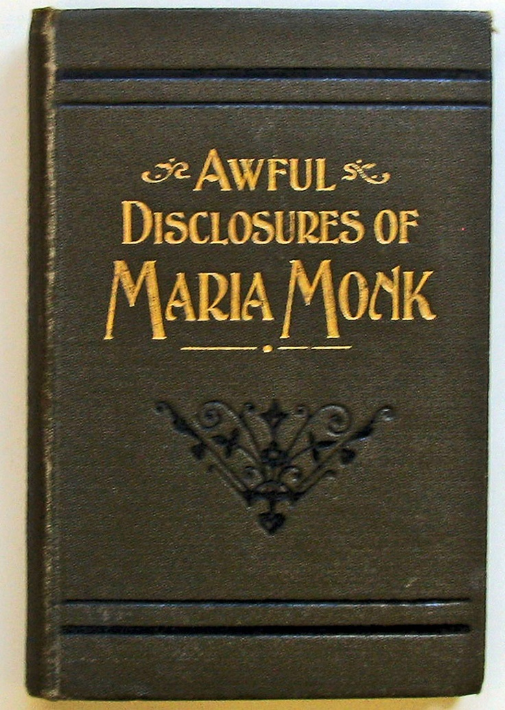 Awful Disclosures Of Maria Monk: As Exhibited In A