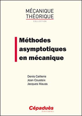 Méthodes asymptotiques en mécanique / Denis Caillerie, Jean Cousteix, Jacques Mauss. http://scd.summon.serialssolutions.com/search?s.q=isbn:(9782364935037)