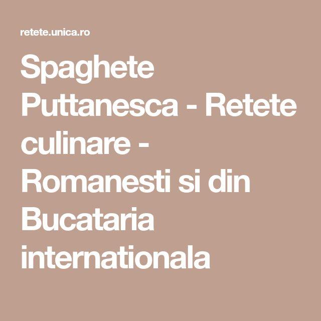 Spaghete Puttanesca - Retete culinare - Romanesti si din Bucataria internationala