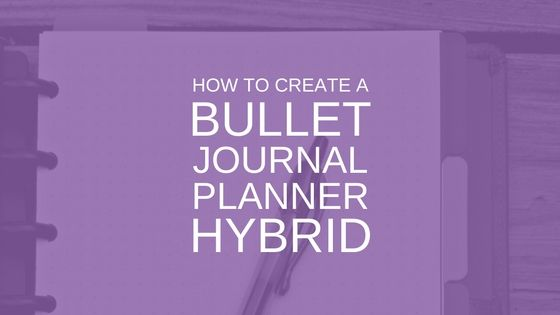 You've tried bullet journaling, and you've tried day planners... now it's time to make a bullet journal planner combo! Check out this post for ideas.