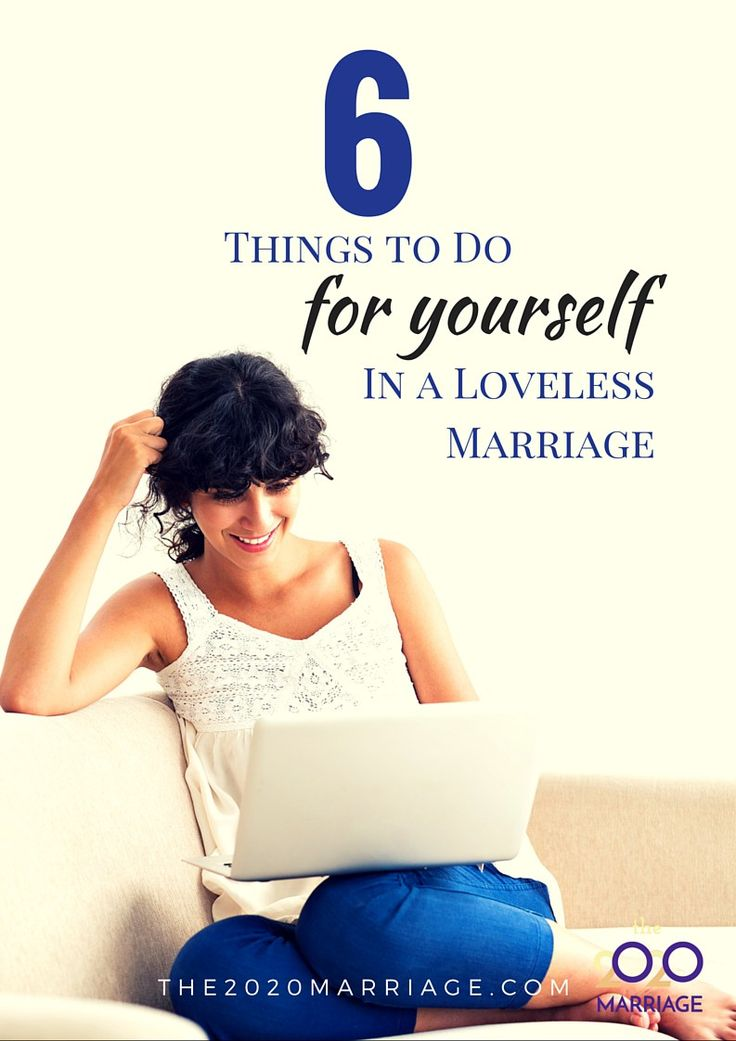 6 Things to do for yourself in a loveless marriage