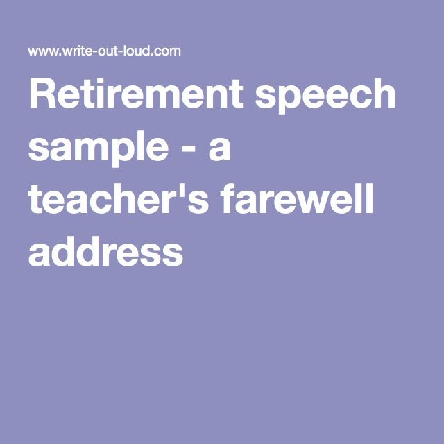 Retirement speech sample - a teacher's farewell address