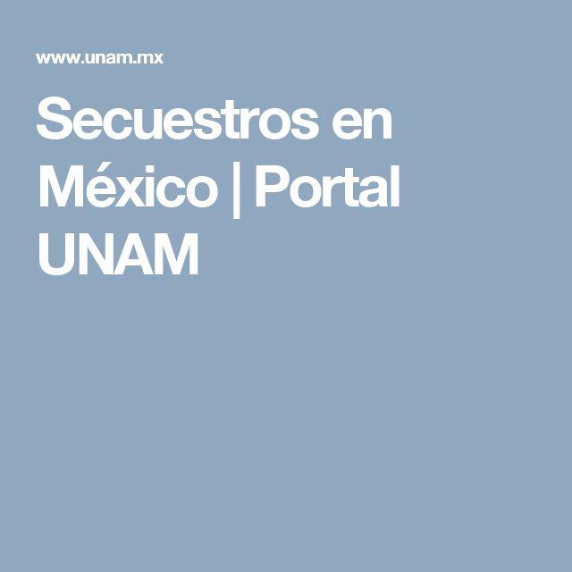 Secuestros en México   Portal UNAM