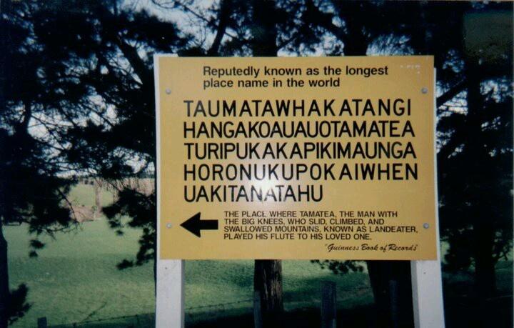 Some Amazing Facts The longest place name still in use is: Taumatawhakatangihangaoauauotameteat uripukakapikimaungahoronukupokaiwhenua kitanatahu . It is the Māori name for a hill, 305 metres (1,000 ft) high, close to Porangahau, south of Waipukurau in southern Hawke's Bay, New Zealand. .