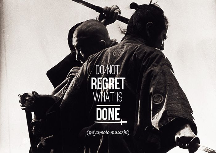 Never regret what is done