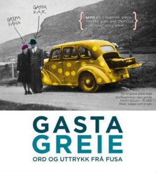 I den ferske ordboka «Gasta greie - ord og uttrykk frå Fusa» får du ei unik formidling av den lokale og nasjonale språkarven. Boka har med over 2900 lokale ord og uttrykk, friskt illustrert og formgje