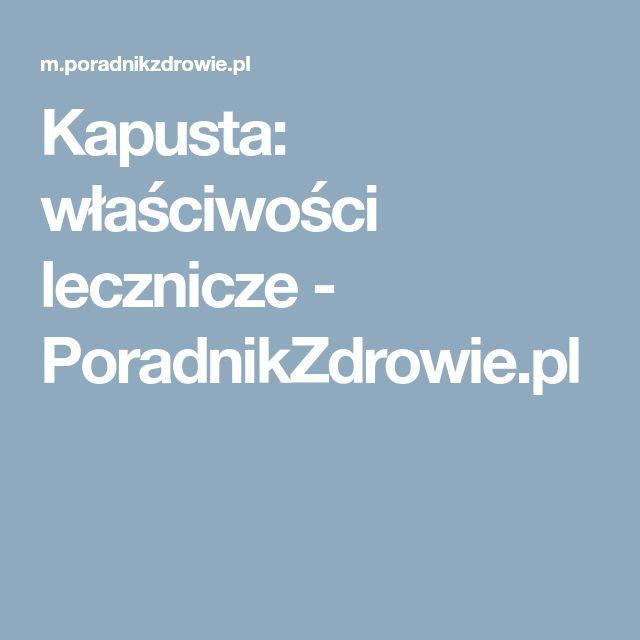 Kapusta: właściwości lecznicze - PoradnikZdrowie.pl