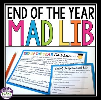 Use this end of the year mad lib activity during the last days of school to get your students laughing and having fun!
