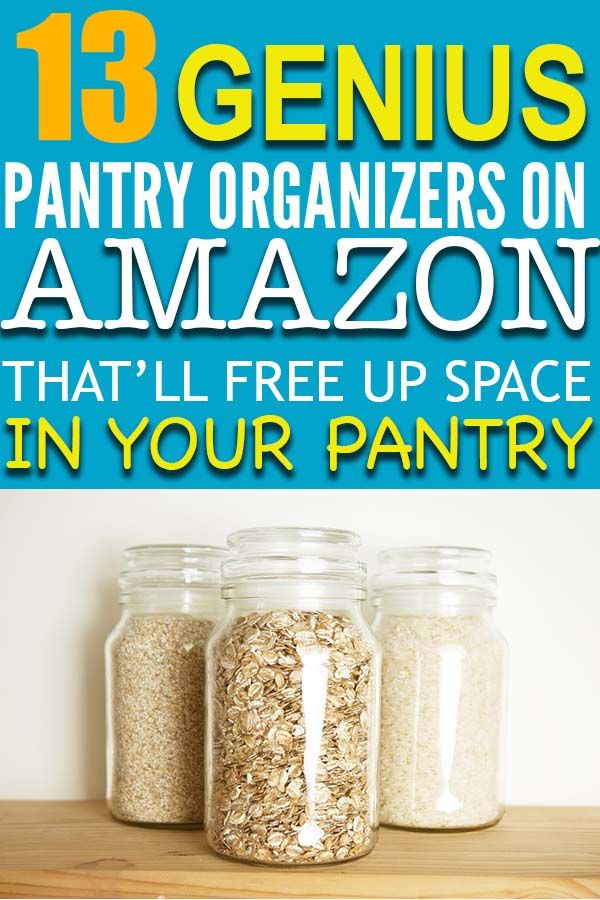 13 Best Pantry Organizers On Amazon That Will Free Up Space In Your Pantry Pantry Organizers Small Pantry Organization Pantry