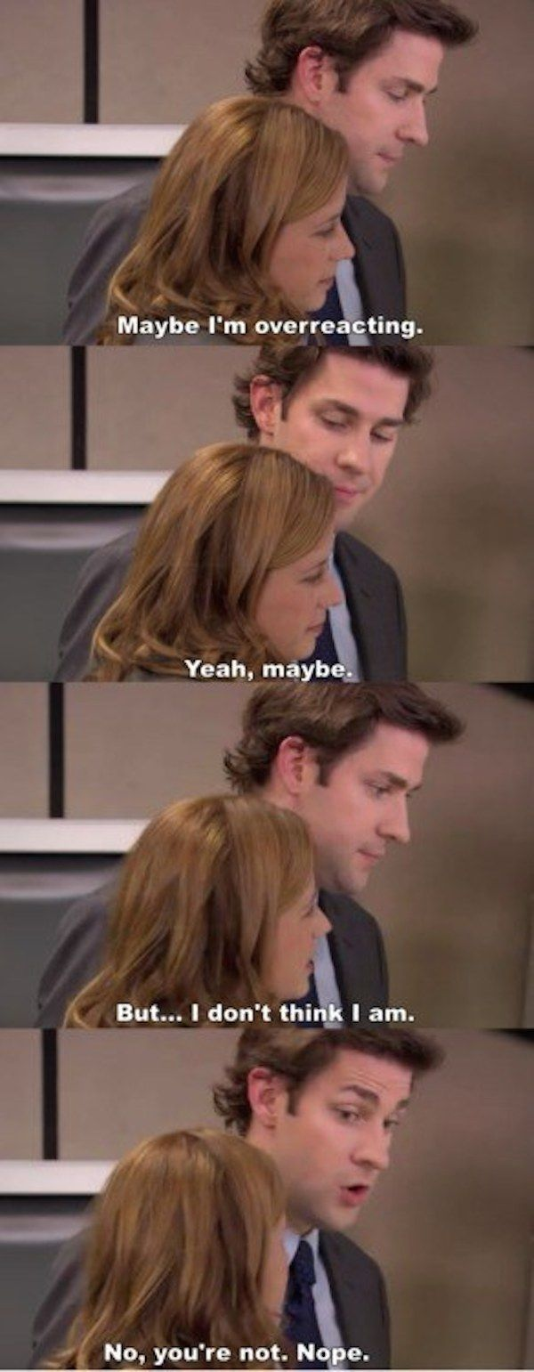 Because they showed us that letting the other person be right is part of any healthy relationship.   21 Ways Jim And Pam Ruined All Other Relationships For You