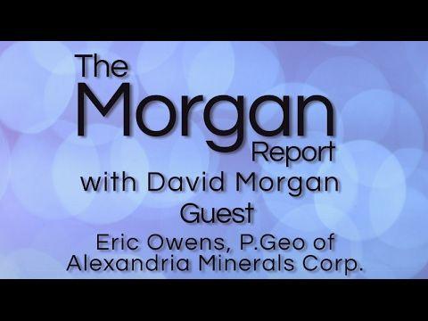 David Morgan interviews Eric Owens, P.Geo of Alexandria Minerals (TSXV: ...