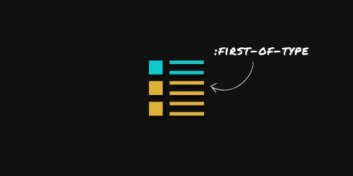 A Look Into: #CSS3 :First-Of-Type Structural Selector