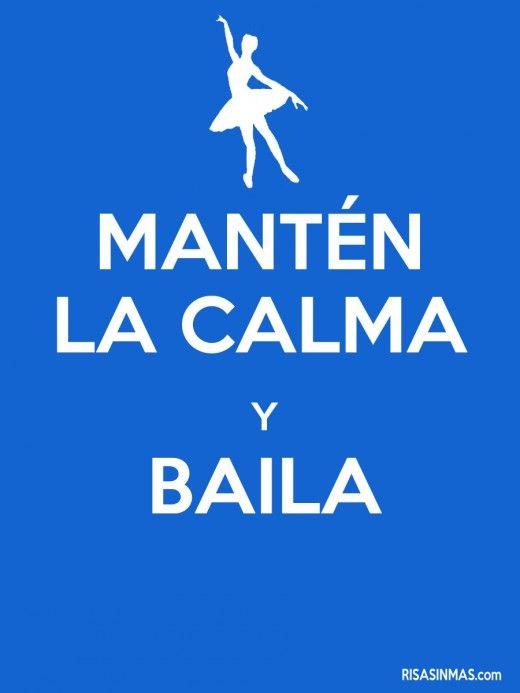 manten la calma y baila