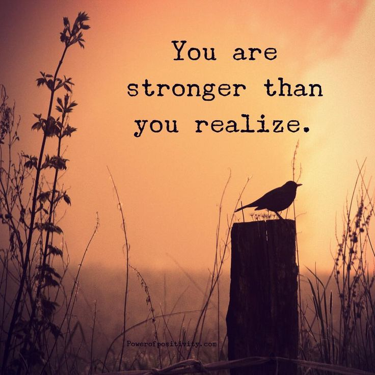 You are stronger than you realize