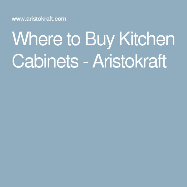 Where to Buy Kitchen Cabinets - Aristokraft