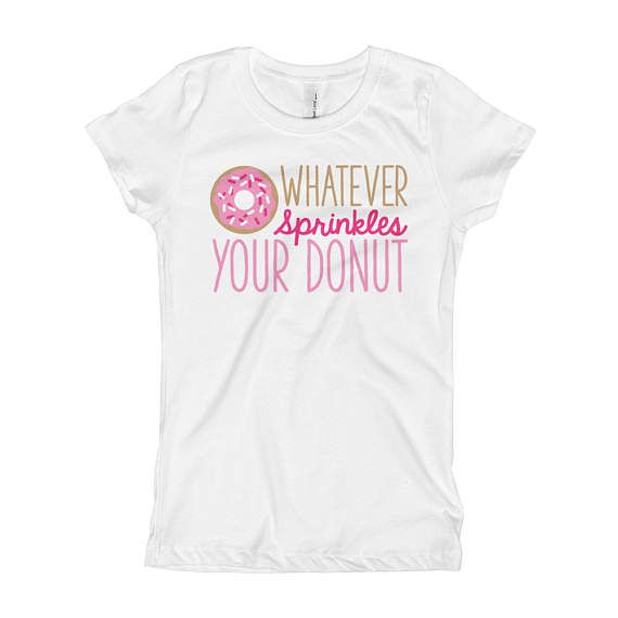 $16 Funny Donut Shirt - Whatever sprinkles your donut Girls Shirt - Baby Onesie Outfit bodysuit - Funny Toddler Shirt - Kids Graphic Shirt