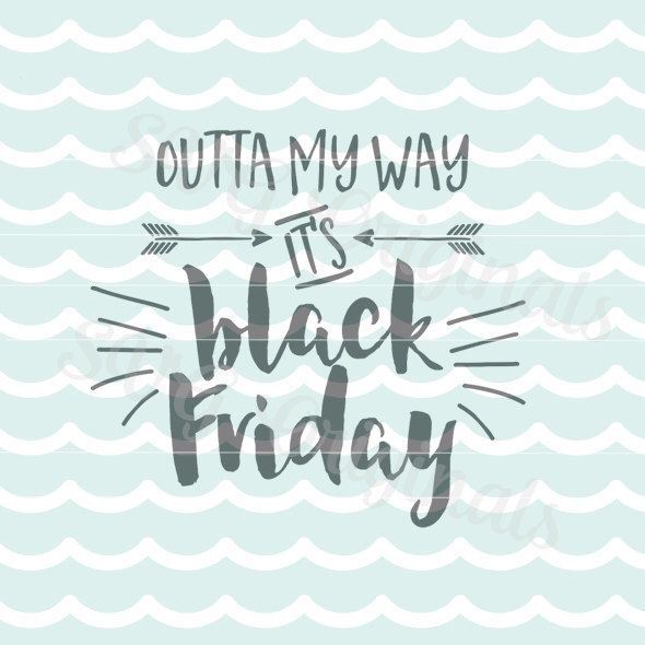 Black Friday SVG Vector file. Cute art for your shopping day t-shirt or mug! Black Friday Thanksgiving Shopping Cricut Explore and more! by SVGoriginals on Etsy https://www.etsy.com/listing/253425037/black-friday-svg-vector-file-cute-art