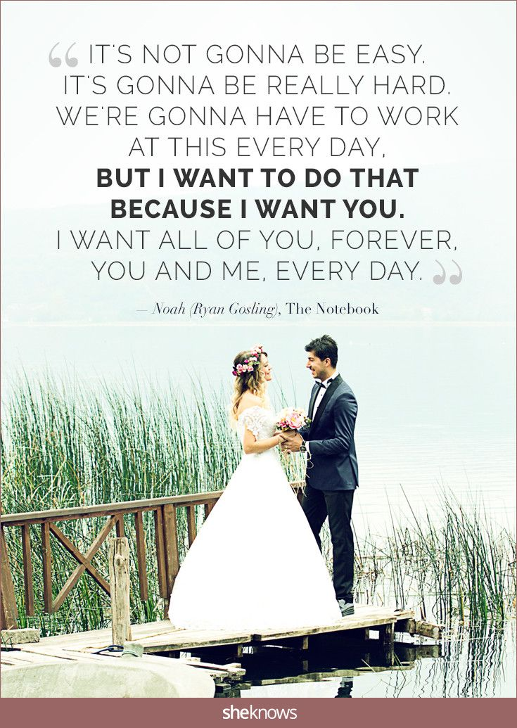 15 Love Quotes For Romantic But Not Cheesy Wedding Vows Noah Ryan Gosling The Notebook