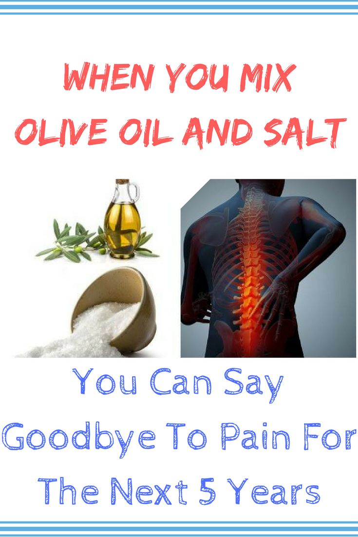 WHEN YOU MIX OLIVE OIL AND SALT YOU CAN SAY GOODBYE TO PAIN FOR THE NEXT 5 YEARS