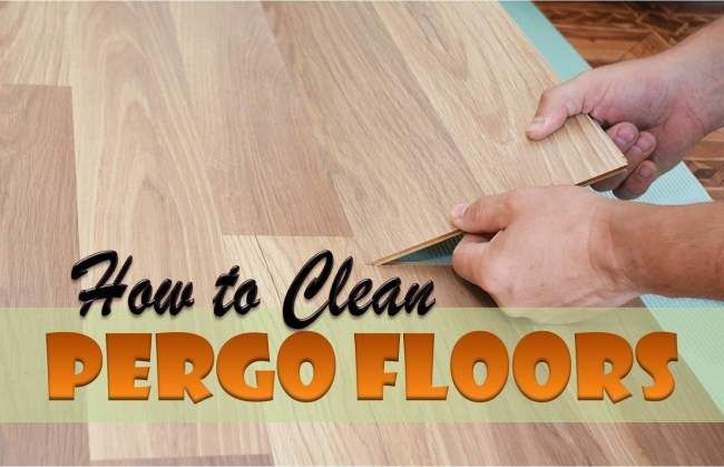 How To Clean Pergo Floors Like A Pro Floor Cleaning