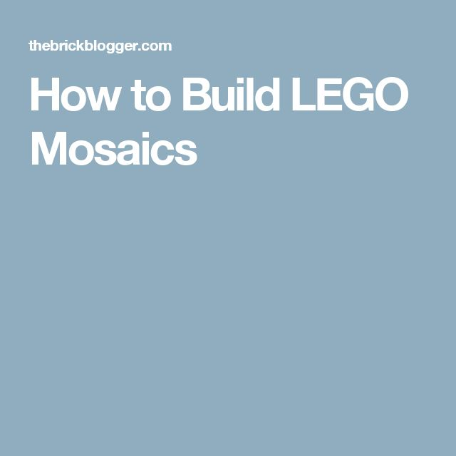 How to Build LEGO Mosaics
