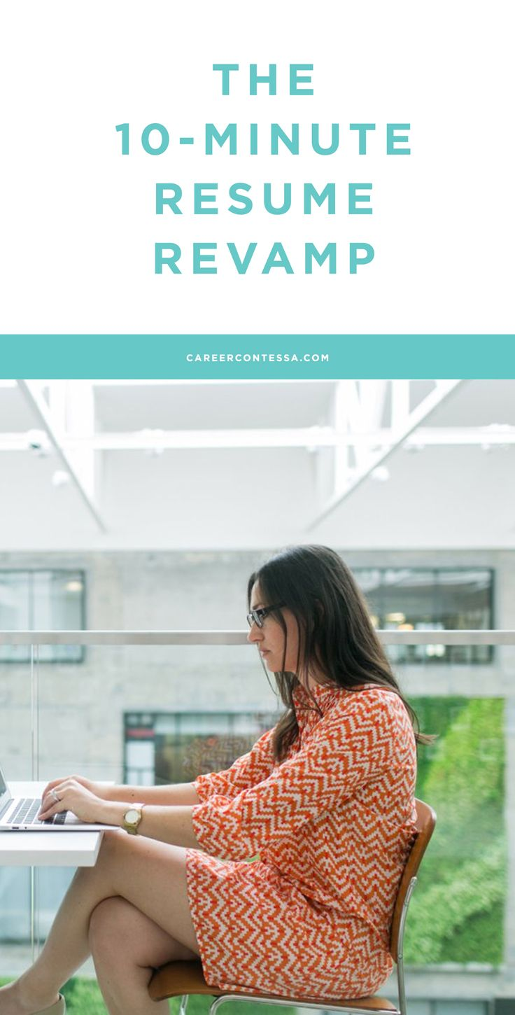 how to revamp your resume in 10 minutes less even
