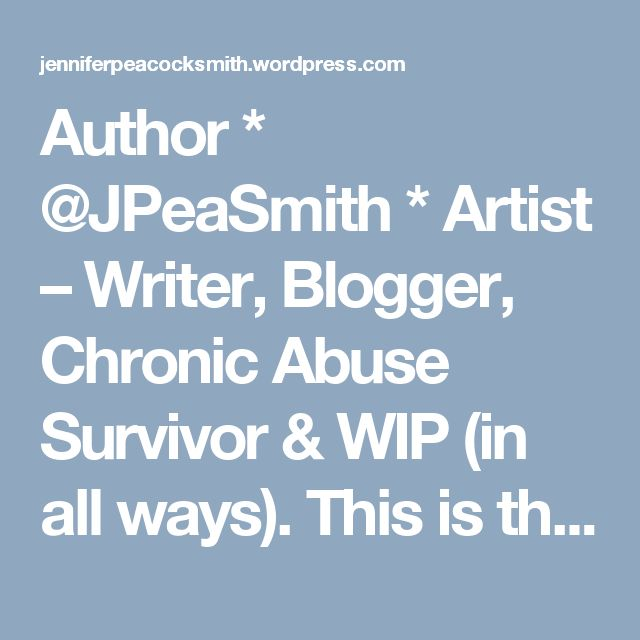Author * @JPeaSmith * Artist – Writer, Blogger, Chronic Abuse Survivor & WIP (in all ways). This is the blog about all the pieces of my broken life, heart and soul. My journey of hope, loss, abuse, and a TCK finding a Tribe and somewhere to belong. Coming to you sometimes from all over the globe as I travel with work, and the rest of the time from my fabulous Office (bed).