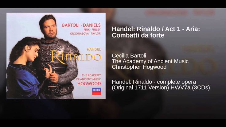 Handel: Rinaldo / Act 1 - Aria: Combatti da forte - The Academy of Ancient Music, directed by Christopher Hogwood.  Copyright 2000 Decca Music Group Limited.