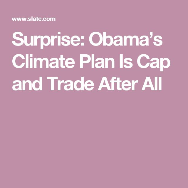 Surprise: Obama's Climate Plan Is Cap and Trade After All
