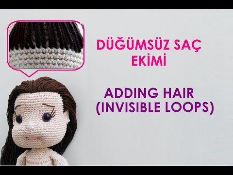 Düğümsüz Saç Ekimi / Add Hair - invisible loops (Amigurumi Teknikleri) - YouTube
