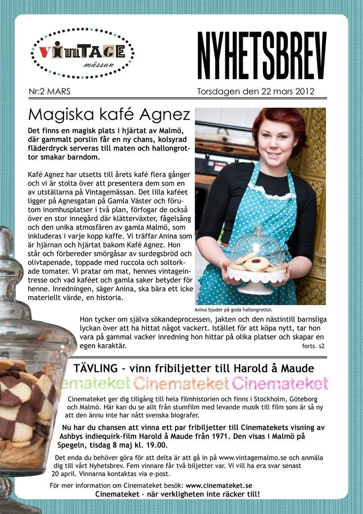 Nyhetsbrev 2, sid 1. Läs om Kafe Agnez och ta chansen att vinna biobiljetter hos Cinemateket. Prenumerar gör du via hemsidan www.vintagemalmo.se