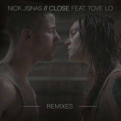 Close - Nick Jonas Feat. Tove Lo