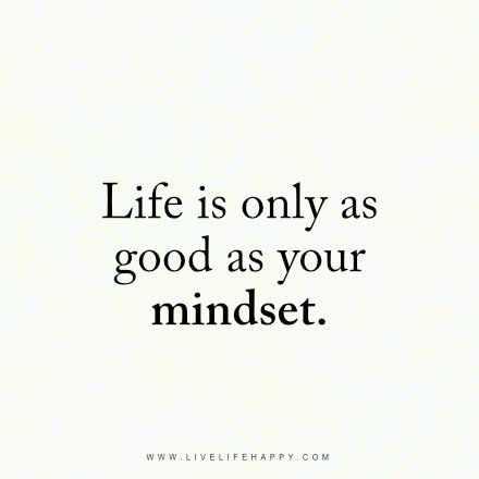 Good Life Quotes Alluring Best 25 Mindset Quotes Ideas On Pinterest  Mindset Quotes