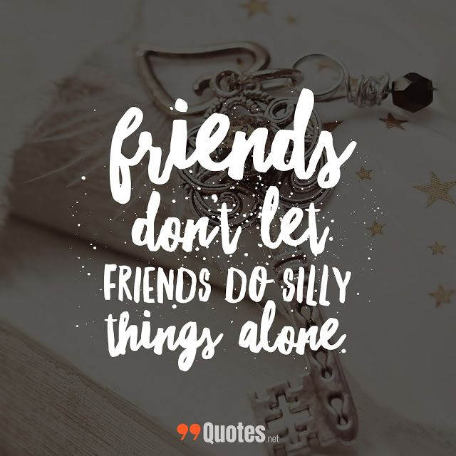 99 Cute Short Friendship Quotes You Will Love With Images Short Friendship Quotes Cute Short Friendship Quotes Cute Friendship Quotes