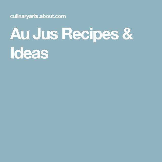Au Jus Recipes & Ideas