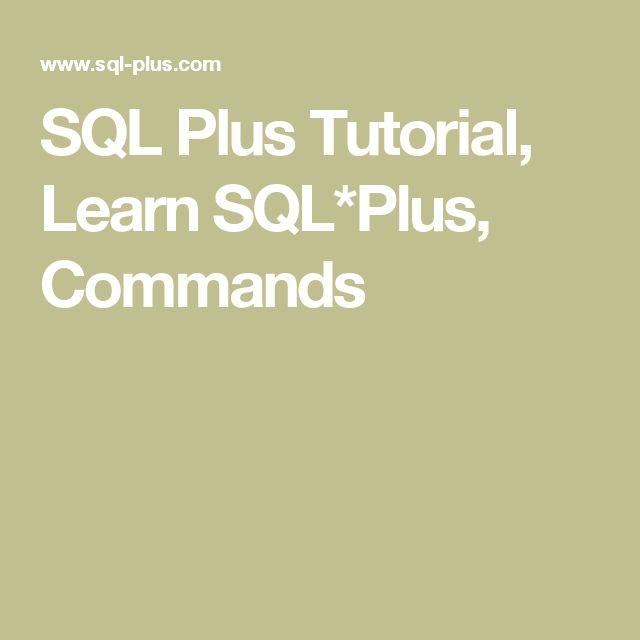 SQL Plus Tutorial, Learn SQL*Plus, Commands