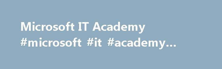Microsoft IT Academy #microsoft #it #academy #login http://rentals.nef2.com/microsoft-it-academy-microsoft-it-academy-login/  # Co-Curricular courses through the Microsoft IT Academy at Campus Information Technology Services (CITS) and Faculty of Science and Technology. Offered to all undergraduate students of UWI enrolled in a Bachelor's programme. Students are not charged or billed for this service once GATE approved. Those who are not GATE approved or otherwise sponsored are billed on a…