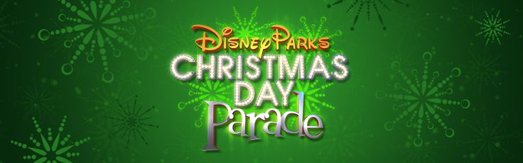 Disney Parks Christmas Day Parade | Disney Parks