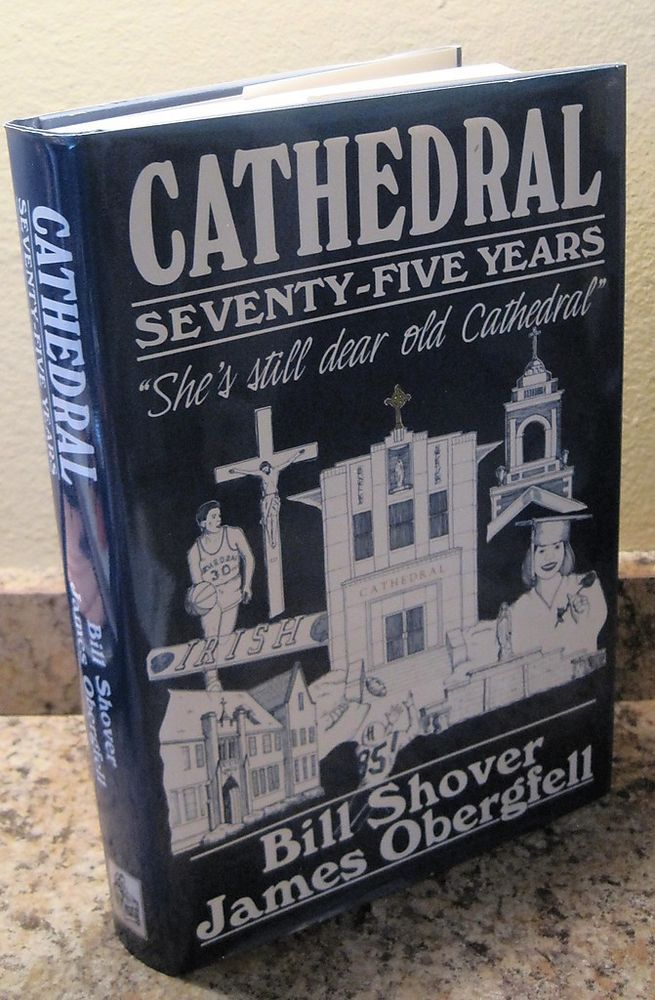 Cathedral Seventy-Five Years History of Catholic High School Indianapolis Book