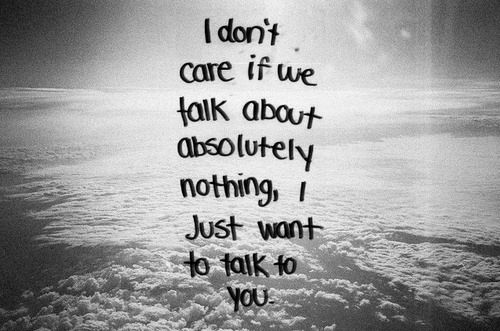 Just want to talk to you <3
