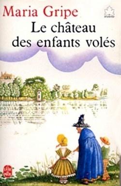 """Maria Gripe, """"Le château des enfants volés"""""""