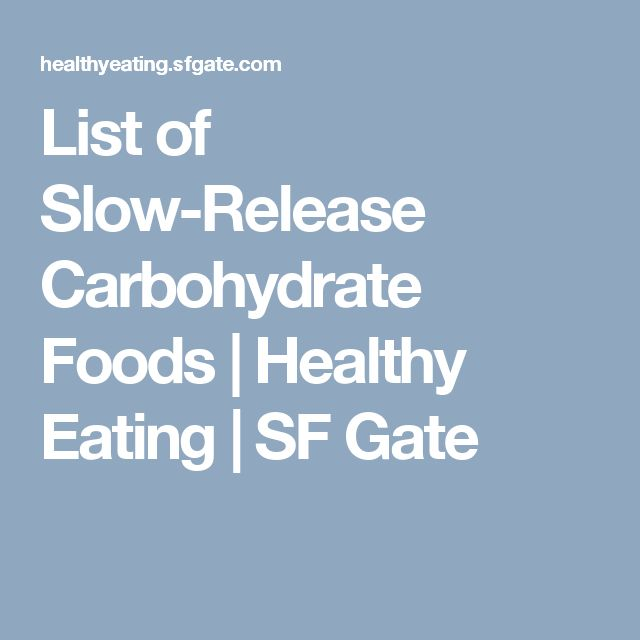 List of Slow-Release Carbohydrate Foods | Healthy Eating | SF Gate