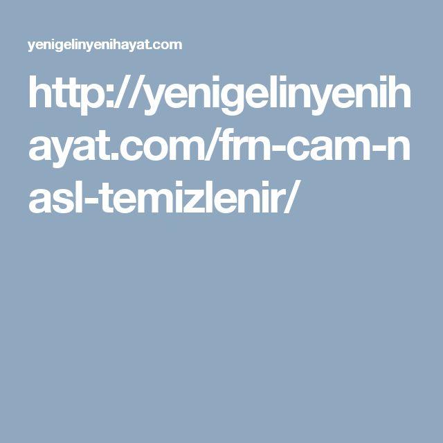 http://yenigelinyenihayat.com/frn-cam-nasl-temizlenir/