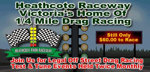 Welcome to the New Home of Victorian 1/4 Mile Drag Racing - Heathcote Park Raceway