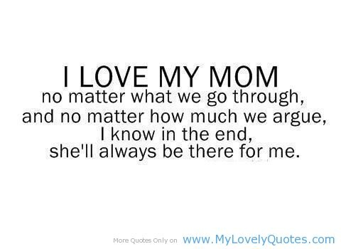 I Love You Mom Quotes From Daughter Tumblr : ... youll ever have. Words Pinterest Mothers, My mom and For