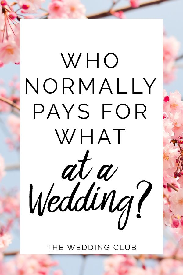 Who Normally Pays For What At A Wedding Infographic The Wedding Club Wedding Who Pays Budget Wedding How To Memorize Things