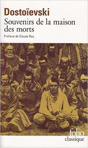 Amazon.fr - Souvenirs de la maison des morts - Fedor Mikhaïlovitch Dostoïevski, Henri Mongault, Louise Desormonts - Livres