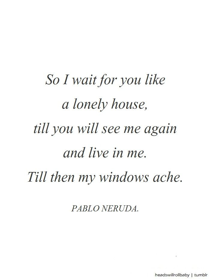 quotes in spanish neruda quotes photo quotes heart aches windows ...