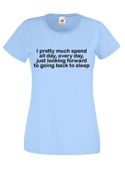 I Spend All Day Thinking About Going Back To #Sleep #Ladies #Tshirt