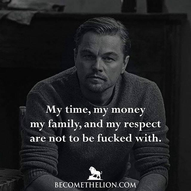 We only have so much time on this planet, why would you ever let someone waste your time? Time is the only commodity you can never get back. Only invest in ideas and business opportunities that you see are going to make you money. If you're not smart about where you put it, you'll end up broke. You need to protect your family, no matter what it takes. That might mean going to battle or war with someone else. Lastly, don't EVER let anyone disrespect you. If they do, stand your ground. Punch…